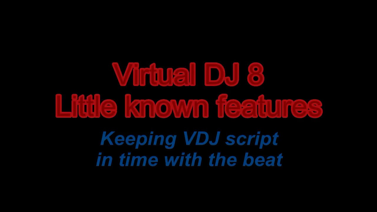 VDJ8/2018 - Keeping VDJ script in time with the beat