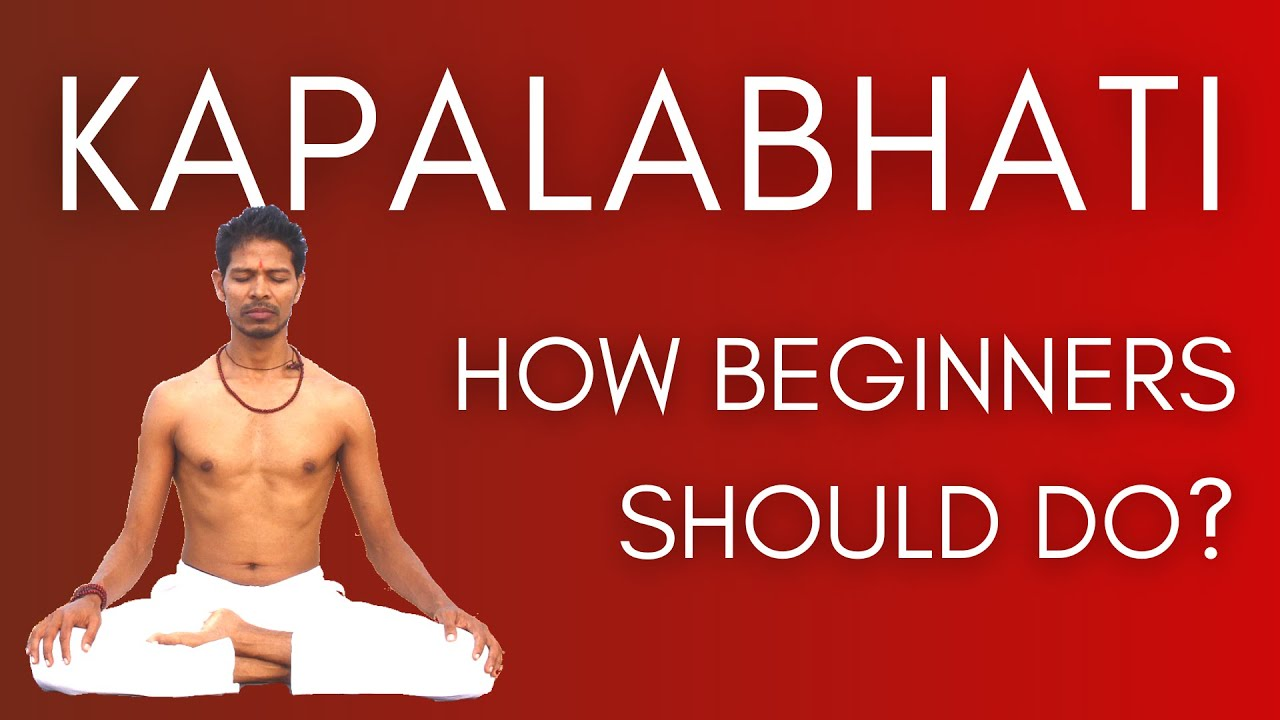 How To Do Kapalbhati Pranayama Systematically