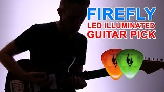 Firefly Guitar Pick - Demo & Review - LED Rechargeable Guitar Pick / Plectrum
