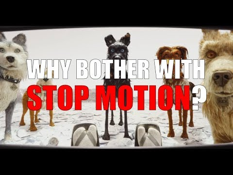 Why Bother With Stop Motion?