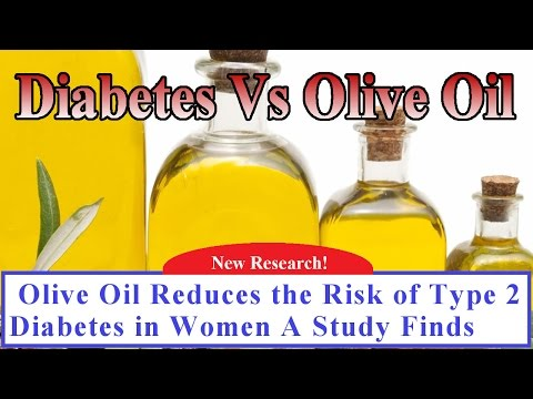 Olive Oil Reduces the Risk of Type 2 Diabetes in Women A Study Finds