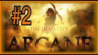 Arcane Legends - The Dead City #2