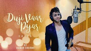 Gambar cover Duji Vaar Pyar | Male Cover by Kumar Sharma | Sunanda Sharma | Sukh-E | Jani | Avvy Sra