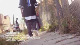 Repeat youtube video Demente - Mi Vida En La Calle | Video Oficial | HD