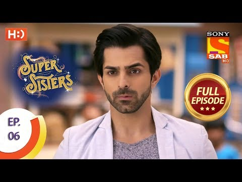 Super Sisters  Ep 6  Full Episode  13th August, 2018