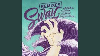 SWAY (Pure 100% Remix)
