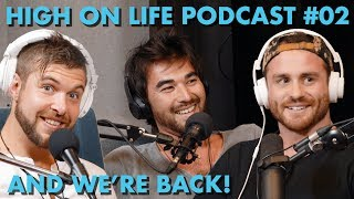 High On Life Podcast #02: And We
