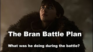 The Bran Battle Plan (What was Bran Doing during the Battle of Winterfell?)