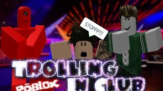 Roblox Trolling In Club GONE WRONG[Admin almost BANNED ME!!]