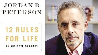 12 Rules For Life by Jordan Peterson | How to Respond to Chaos