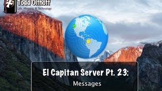 El Capitan Server Part 23: Messages