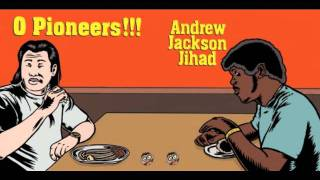 Andrew Jackson Jihad - This Is Why I
