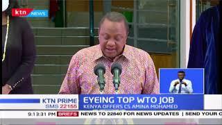 CS Amina Mohamed eyes top WTO job