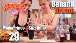 #29 MinkaPrince und Suzi-Anne mixen Banana Dream