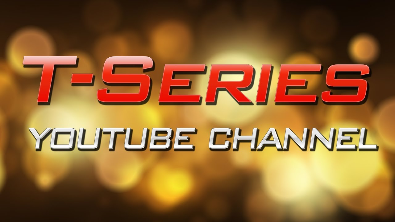 T-Series YouTube Channel - YouTube