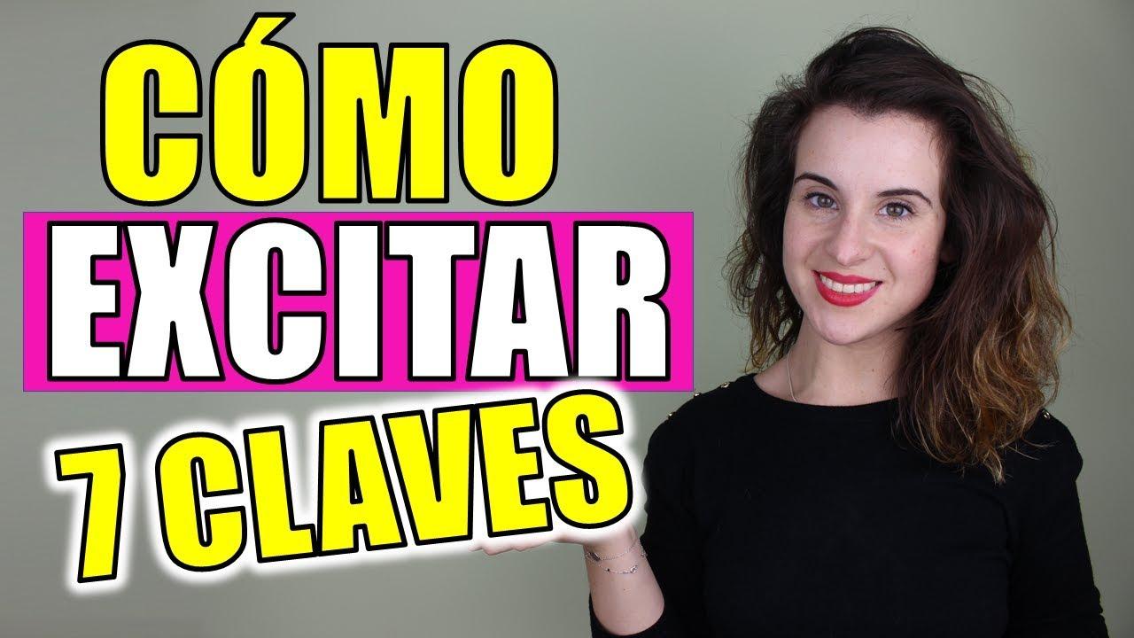Cómo Excitar A Una Mujer 7 Claves Prácticas Youtube