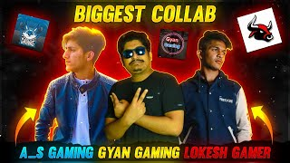 A S Gaming x LOKESH GAMER x Gyan Gaming Mega Collab - Garena Free Fire