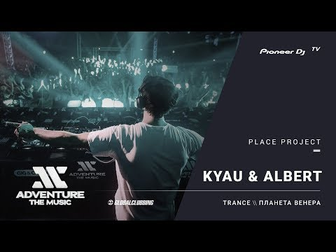 KYAU & ALBERT live #ATM2017 @ Pioneer DJ TV