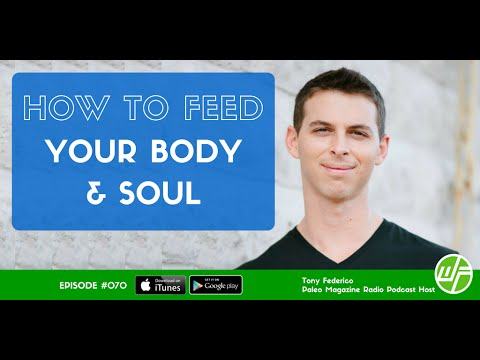 How To Feed Your Body & Soul With Tony Federico