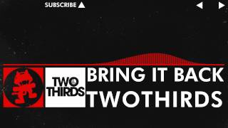 [DnB] - TwoThirds - Bring it Back [Monstercat Release]