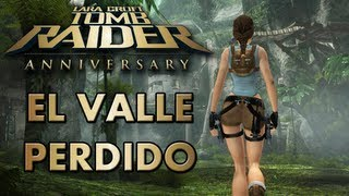Tomb Raider Anniversary Video-Guia en Español Peru - El Valle Perdido (The Lost Valley)