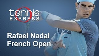 Rafa French Open Gear Guide Review | Tennis Express