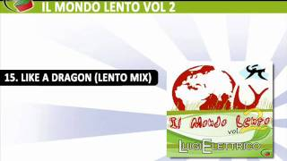 Luigi Elettrico - Like A Dragon (Lento Mix)