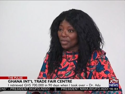 Ghana Int'l Trade Fair Centre - The Pulse on JoyNews (7-3-18)