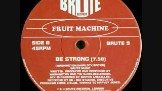 FRUIT MACHINE  -  BE STRONG