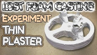 lost foam casting: EXPERIMENT with thin plaster coating  : lfc #7