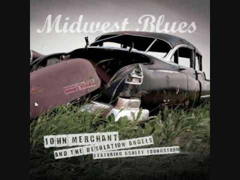 """John Merchant and The Desolation Angels - """"Midwest Blues"""""""