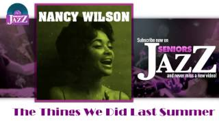 Nancy Wilson - The Things We Did Last Summer (HD) Officiel Seniors Jazz