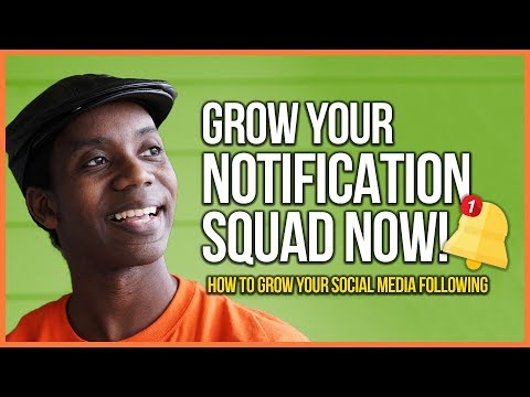 How to Get More Followers on Social Media By Growing a Notification Squad