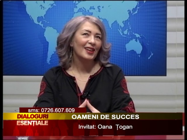 DIALOGURI ESENTIALE 28 FEBRUARIE - OAMENI DE SUCCES  Invitat: Oana  Țogan
