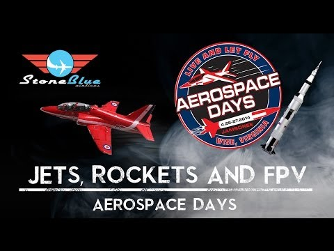 Jets, Rockets & FPV Aerospace Days
