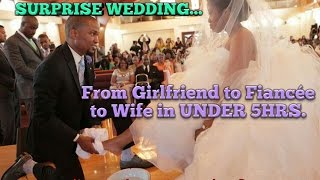 SURPRISE WEDDING...From Girlfriend to Fiancee to Wife in under 5hrs...DINAO3 MINISTRIES.