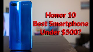 Honor 10 Review - Best Smartphone Under $500? - YouTube Tech Guy