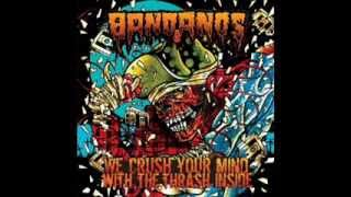 Bandanos - We Crush Your Mind With The Thrash Inside ( Full Album )