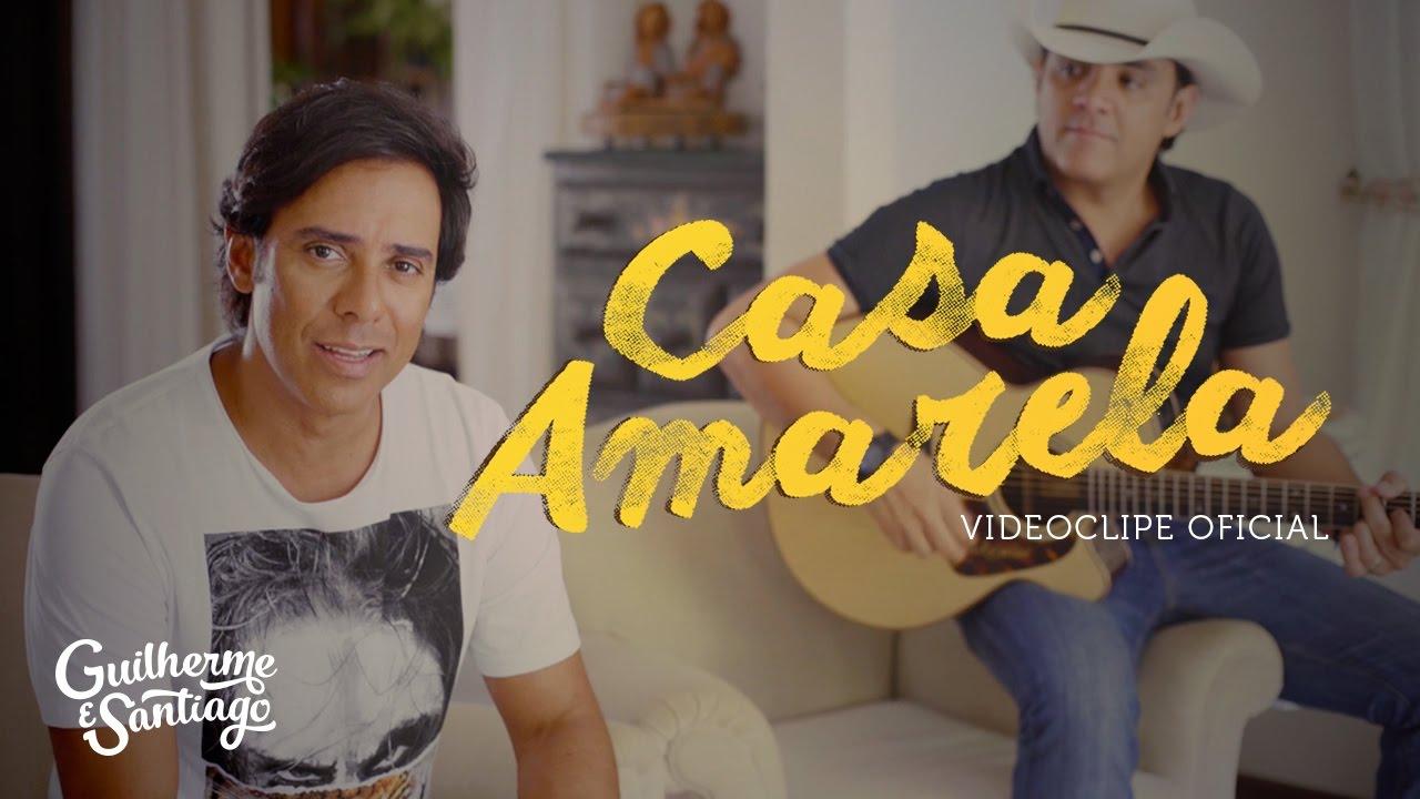 Guilherme e santiago casa amarela videoclipe oficial youtube guilherme e santiago casa amarela videoclipe oficial ccuart Choice Image