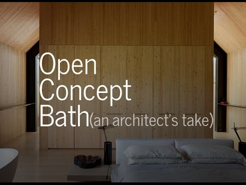 Open concept bathroom an architect 39 s take youtube for V bathroom opening hours