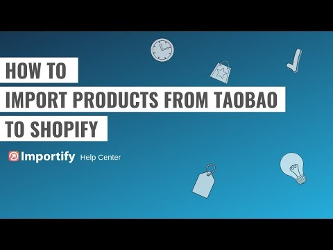 how-to-import-products-from-taobao-to-shopify-using-importify