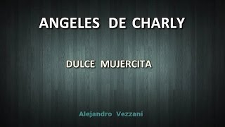 Angeles de Charly - Dulce mujercita KARAOKE