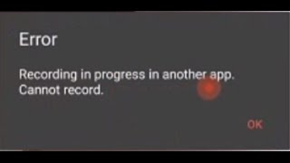 How To Fix Camera Error Recording In Progress In Another App, Can't Record (Android)