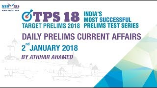 2nd January 2018 | UPSC CIVIL SERVICES (IAS) PRELIMS 2018 Daily News and Current Affairs