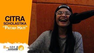 Citra Scholastika Patah Hati on Bahana Fm