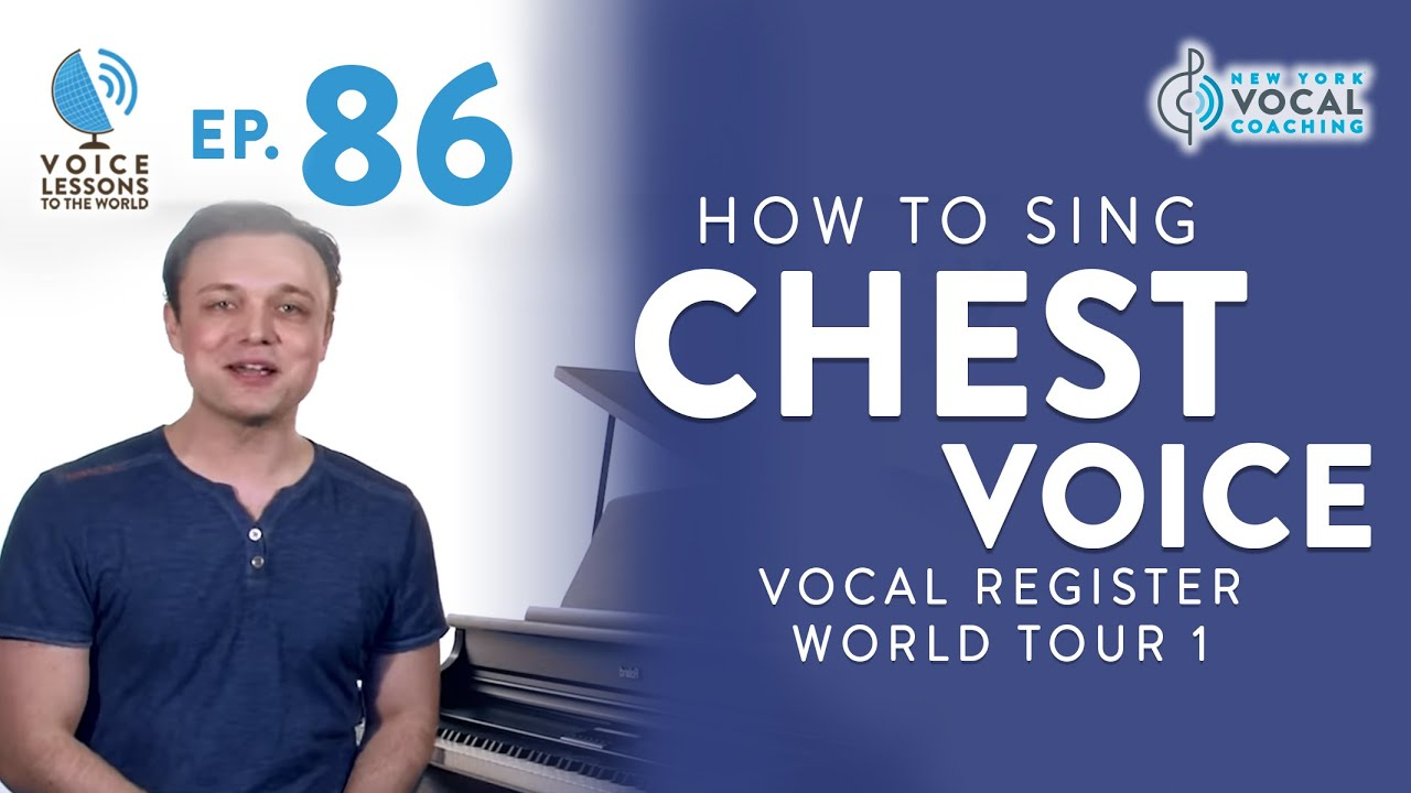 "Ep. 86 ""How To Sing Chest Voice"" - Vocal Register World Tour 1"