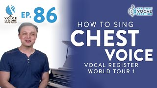 Ep. 86 How To Sing Chest Voice - Vocal Register World Tour 1