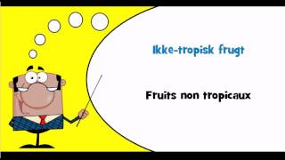 J'apprends le danois #Thème = Fruits et fruits à coque