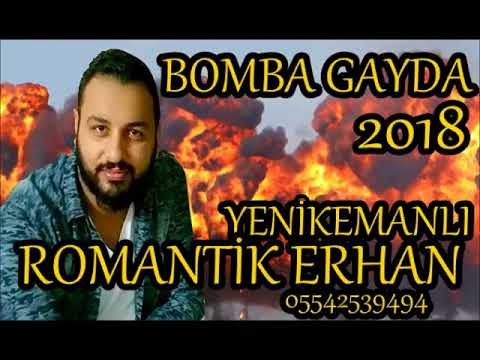 ROMANTİK ERHAN-BOMBA GAYDA YENİ KEMANLI 2018