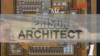 Вилкой в глаз. - Prison Architect ЛП+гайд [Серия 1]